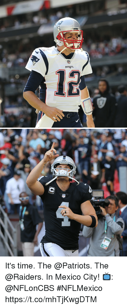 Memes, Patriotic, and Mexico: AIDERS It's time.  The @Patriots. The @Raiders. In Mexico City!  📺: @NFLonCBS #NFLMexico https://t.co/mhTjKwgDTM