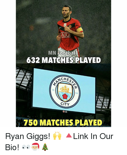 Giggly: AIG  MN Football  632 MATCHES PLAYED  NCHE  CITY  750 MATCHES PLAYED Ryan Giggs! 🙌 🔺Link In Our Bio! 👀🎅🏼🎄