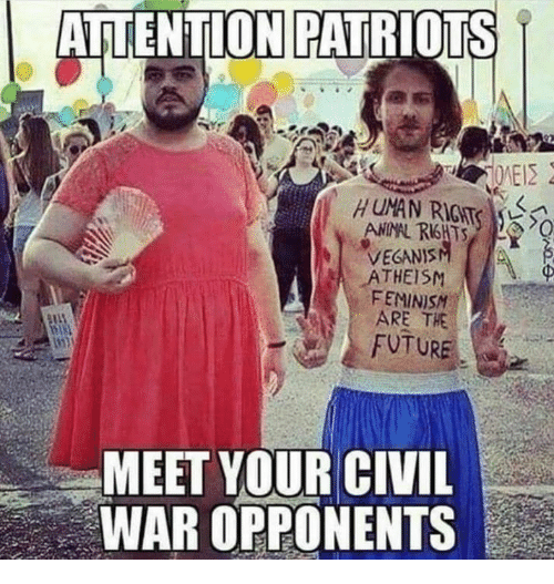 Feminism, Future, and Memes: AITENTION PATRIOTS  ATHEISM  FEMINISM  ARE THE  FUTURE  1121  MEET YOUR CIVIL  WAR OPPONENTS