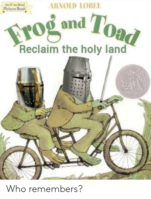 Memes, Book, and 🤖: AitureBookARNOLD LOBEL  I Can Read  Picture Book  rog ond To  Reclaim the holy land Who remembers?