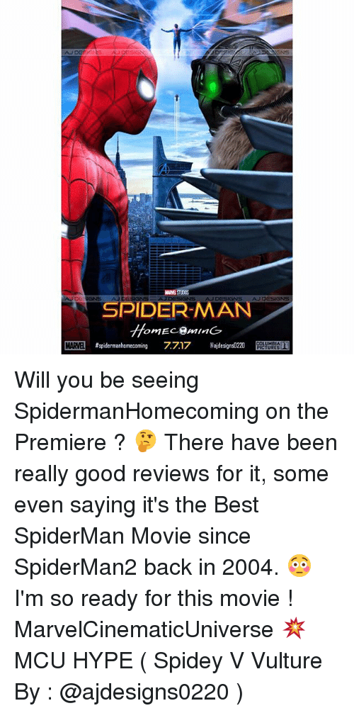 minge: AJDESIGNE  GNS  AJDESIGNS  NS  SPIDER-MAN  omEC.@MInG  MAME #spidermanhomecoming 7717 ajdesignsD220 E Hi,,T  MARVEL Will you be seeing SpidermanHomecoming on the Premiere ? 🤔 There have been really good reviews for it, some even saying it's the Best SpiderMan Movie since SpiderMan2 back in 2004. 😳 I'm so ready for this movie ! MarvelCinematicUniverse 💥 MCU HYPE ( Spidey V Vulture By : @ajdesigns0220 )