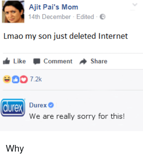 Internet, Lmao, and Sorry: Ajit Pai's Mom  4th December Edited  Lmao my son just deleted Internet  Like -Comment Share  0 7.2  YA Durex。  We are really sorry for this!  ure