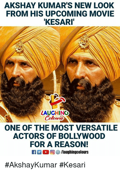 Movie, Bollywood, and Reason: AKSHAY KUMAR'S NEW LOOK  FROM HIS UPCOMING MOVIE  KESAR  TA  LAUGHING  OLA  ONE OF THE MOST VERSATILE  ACTORS OF BOLLYWOOD  FOR A REASON  f/laughingcolours #AkshayKumar #Kesari
