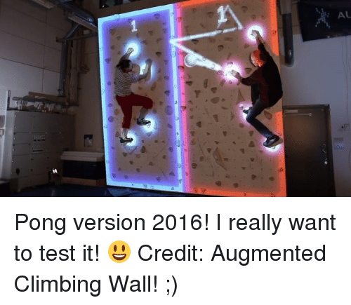 augment: AL  A Pong version 2016! I really want to test it! 😃 Credit: Augmented Climbing Wall! ;)