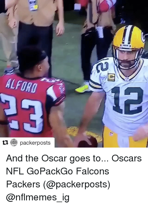 goe: AL FORO  packerposts  ti.  12 And the Oscar goes to... Oscars NFL GoPackGo Falcons Packers (@packerposts) @nflmemes_ig