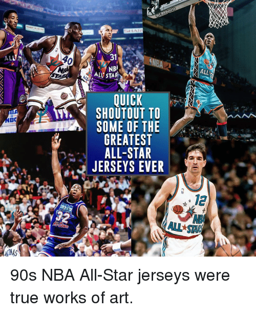 nba all stars: AL  oacBssports  31  NBA  AL STAR  LUICK  SHOUTOUT TO  SOME OF THE  GREATEST  ALL-STAR  JERSEYS EVER  ALL 90s NBA All-Star jerseys were true works of art.