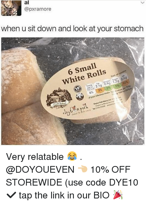stomache: al  @pxramore  when u sit down and look at your stomach  6 Small  White Rolls  19  8% t 396 1.5% : 1%  E 1047  Craft Baked  claytz, park Very relatable 😂 . @DOYOUEVEN 👈🏼 10% OFF STOREWIDE (use code DYE10 ✔️ tap the link in our BIO 🎉