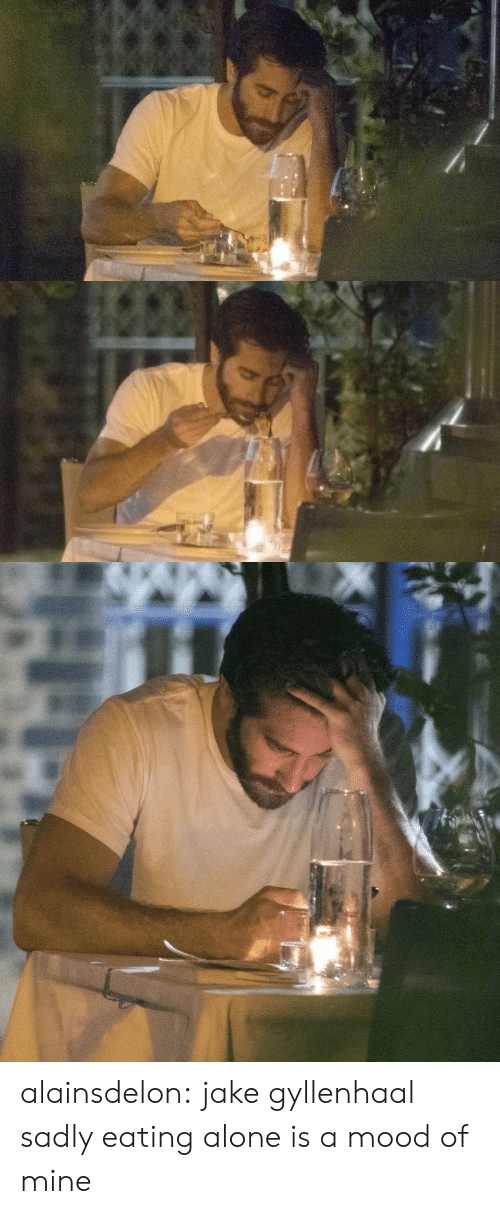 Jake Gyllenhaal: alainsdelon: jake gyllenhaal sadly eating alone is a mood of mine