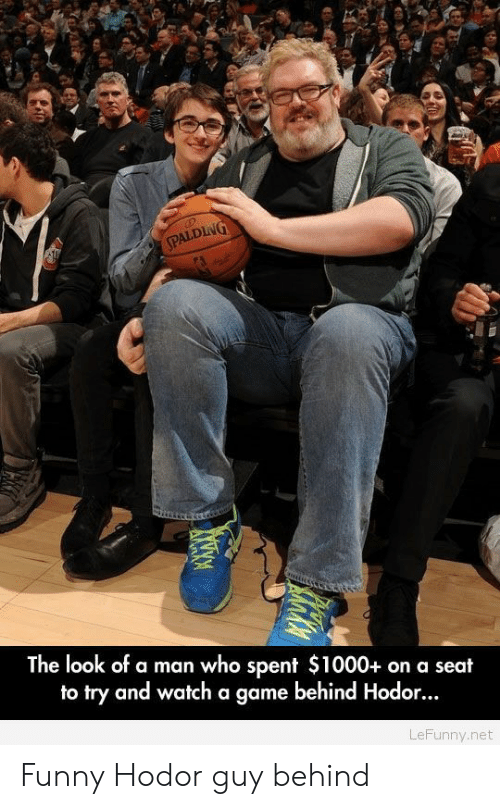 Lefunny: ALDING  The look of a man who spent $1000+ on a seat  to try and watch a game behind Hodor  LeFunny.net Funny Hodor guy behind