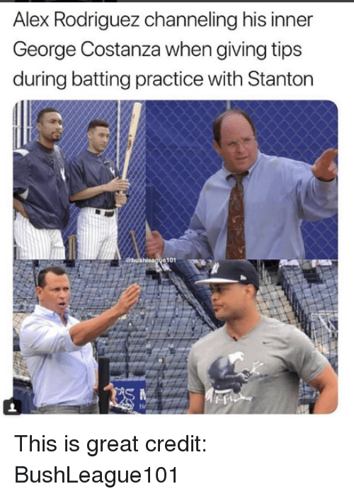 channeling: Alex Rodriguez channeling his inner  George Costanza when giving tips  during batting practice with Stanton  hleag e101 This is great  credit: BushLeague101