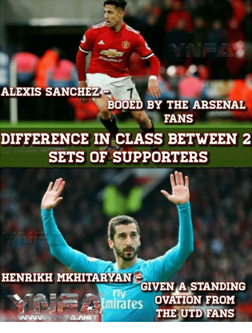 Alexis Sanchez: ALEXIS SANCHEZ  BOOED BY THE ARSENAL  FANS  DIFFERENCE IN CLASS BETWEEN 2  SETS OF SUPPORTERS  HENRIKH MKHITARYAN  GIVEN A STANDING  rates OVATION FRONM  THE UTD FANS