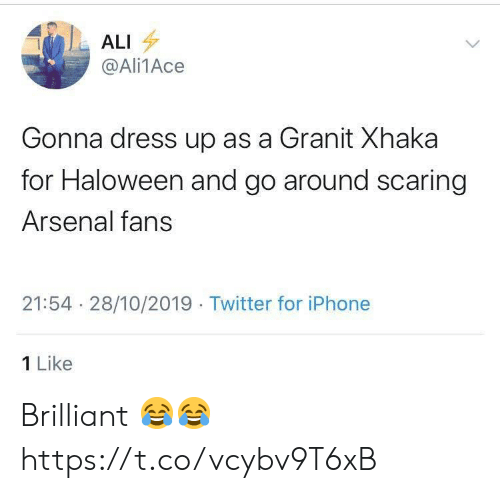 1 Like: ALI  @Ali1Ace  Gonna dress up as a Granit Xhaka  for Haloween and go around scaring  Arsenal fans  21:54 28/10/2019 Twitter for iPhone  1 Like Brilliant 😂😂 https://t.co/vcybv9T6xB