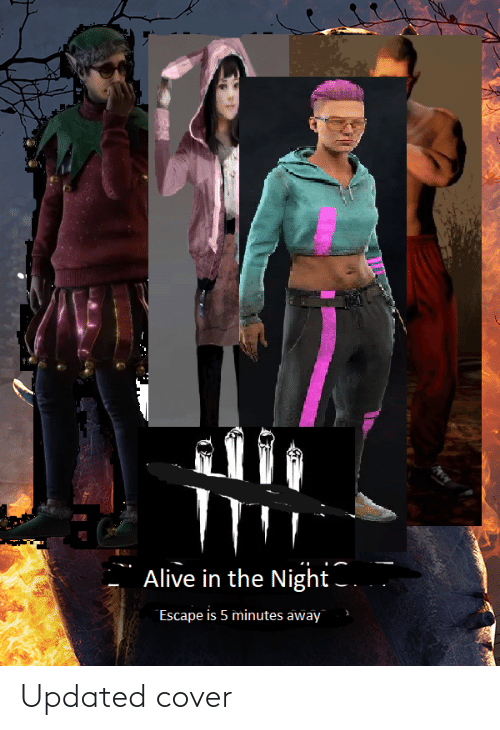 5 Minutes Away: Alive in the Night.  Escape is 5 minutes away Updated cover