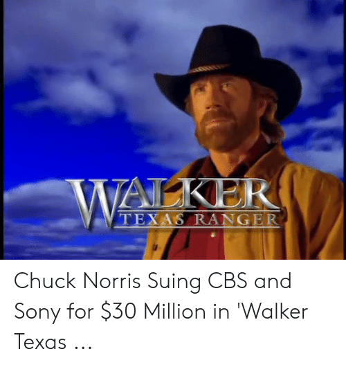 Walker Texas: ALKER  TEXAS RANGER Chuck Norris Suing CBS and Sony for $30 Million in 'Walker Texas ...