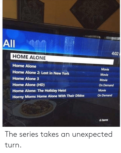 heist: All  4:02  HOME ALONE  Home Alone  Home Alone 2: Lost in New York  Home Alone 3  Home Alone (HD)  Home Alone: The Holiday Heist  Horny Moms Home Alone With Their Dildos  Movie  Movie  Movie  On Demand  Movie  On Demand  6 items The series takes an unexpected turn.