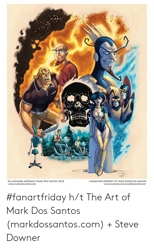 Dank, Facebook, and 🤖: ALL ARTWORK COPYRIGHT MARK DOs SANTOS 2018  CHARACTERS PROPERTY OF THEIR RESPECTIVE OWNERS  WMARKDOSSANTOs CoM  www.FACEBOOK.COMMARKDOSSANTOSART #fanartfriday h/t The Art of Mark Dos Santos (markdossantos.com) + Steve Downer
