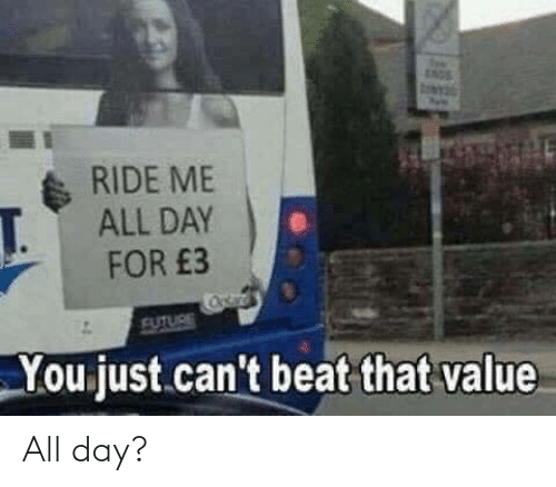 all day: All day?