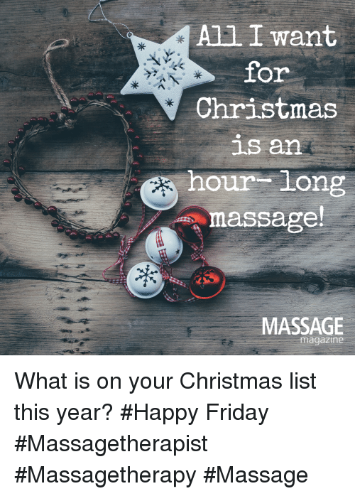 All I Want for Christmas S an Hour Long Massage MASSAGE Magazine ...