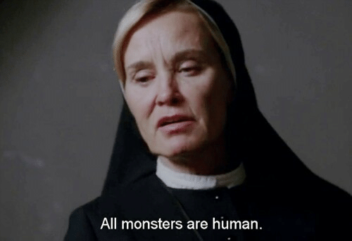 monsters: All monsters are human.