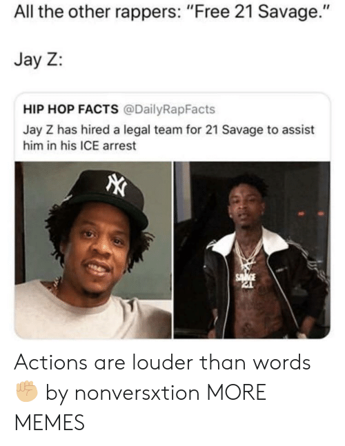 """Dank, Facts, and Jay: All the other rappers: """"Free 21 Savage.""""  Jay Z:  HIP HOP FACTS @DailyRapFacts  Jay Z has hired a legal team for 21 Savage to assist  him in his ICE arrest Actions are louder than words ✊🏼 by nonversxtion MORE MEMES"""