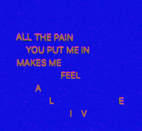 Pain, All The, and All: ALL THE PAIN  YOU PUT ME IN  MAKES ME  FEEL  IV