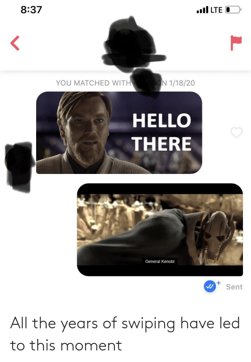 moment: All the years of swiping have led to this moment
