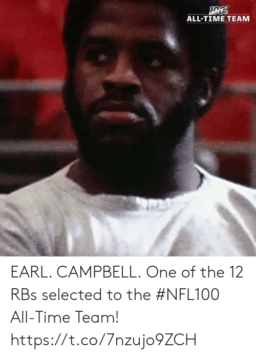 Selected: ALL-TIME TEAM EARL. CAMPBELL.  One of the 12 RBs selected to the #NFL100 All-Time Team! https://t.co/7nzujo9ZCH