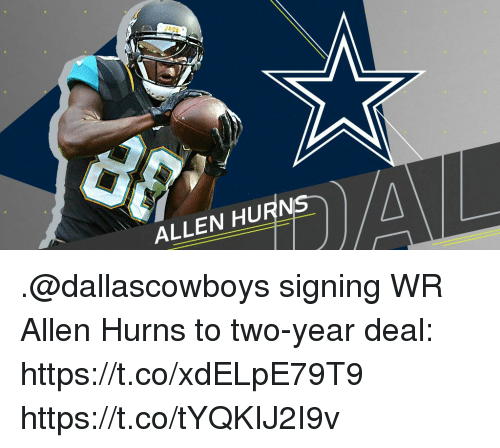 Memes, 🤖, and Deal: ALLEN HURNS  4 .@dallascowboys signing WR Allen Hurns to two-year deal: https://t.co/xdELpE79T9 https://t.co/tYQKIJ2I9v