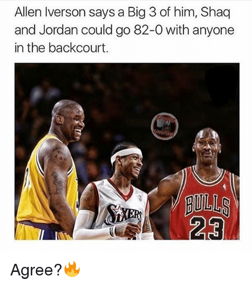 Iverson: Allen Iverson says a Big 3 of him, Shaq  and Jordan could go 82-0 with anyone  in the backcourt.  GULLS Agree?🔥