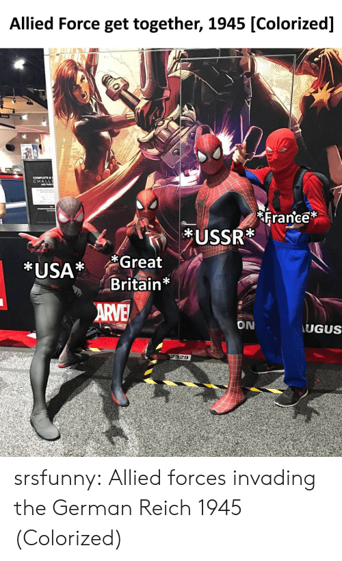 get together: Allied Force get together, 1945 [Colorized]  CHA  with Todd  France  f1  *USA* Great  Britain*  ON  UGUS  329 srsfunny:  Allied forces invading the German Reich 1945 (Colorized)