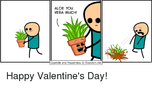 Dank, 🤖, and Alo: ALOE YOU  VERA MUCH!  Cyanide and Happiness Explosm.net Happy Valentine's Day!