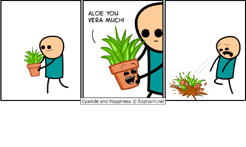 Cyanide and Happiness, Happiness, and Net: ALOE YOUu  VERA MUCH!  Cyanide and Happiness © Explosm.net