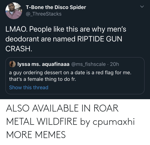 roar: ALSO AVAILABLE IN ROAR METAL WILDFIRE by cpumaxhi MORE MEMES