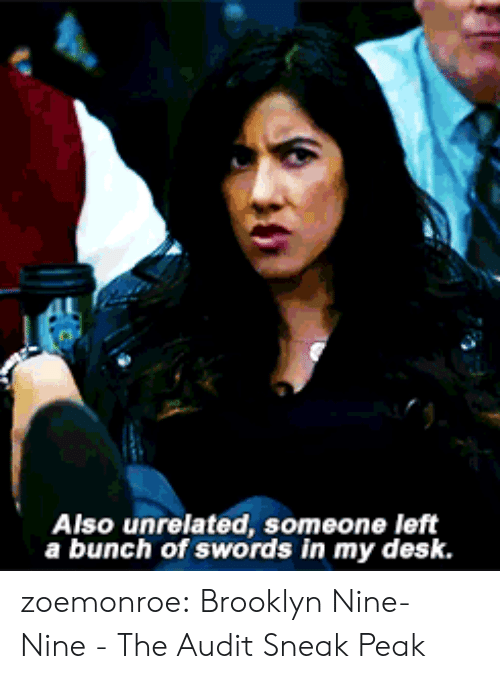 sneak peek: Also unrelated, someone left  a bunch of swords in my desk. zoemonroe:  Brooklyn Nine-Nine - The Audit Sneak Peak