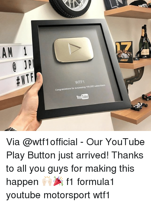 motorsport: AM 1  0 JP  #WTF  17  WTF1  Congratulations for surpassing 100,000 subscribers  You Tube Via @wtf1official - Our YouTube Play Button just arrived! Thanks to all you guys for making this happen 🙌🏻🎉 f1 formula1 youtube motorsport wtf1