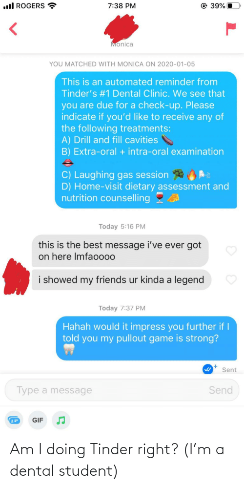 student: Am I doing Tinder right? (I'm a dental student)
