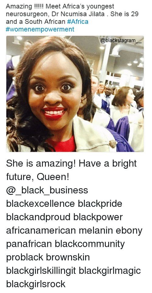 Bright Future: Amazin  neurosurgeon, Dr Ncumisa Jilata . She is 29  and a South African #Africa  #wo m e n empowerment  @blackstagram She is amazing! Have a bright future, Queen! @_black_business blackexcellence blackpride blackandproud blackpower africanamerican melanin ebony panafrican blackcommunity problack brownskin blackgirlskillingit blackgirlmagic blackgirlsrock
