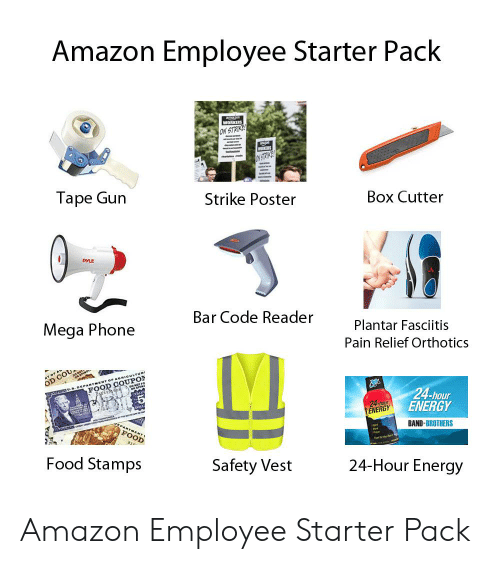 Amazon, Energy, and Food: Amazon Employee Starter Pack  amaron  WORKERS  ON STRIKE  RERS  ON-STRIKE  Tape Gun  Strike Poster  Box Cutter  PYLE  Bar Code Reader  Mega Phone  Plantar Fasciitis  Pain Relief Orthotics  RTMENT OF AGRICULTURE  FOOD COUPON  24-hour  ENERGY  24 hour  ENERGY  BAND-BROTHERS  MENT  FOOD  Forhtac  Food Stamps  Safety Vest  24-Hour Energy Amazon Employee Starter Pack
