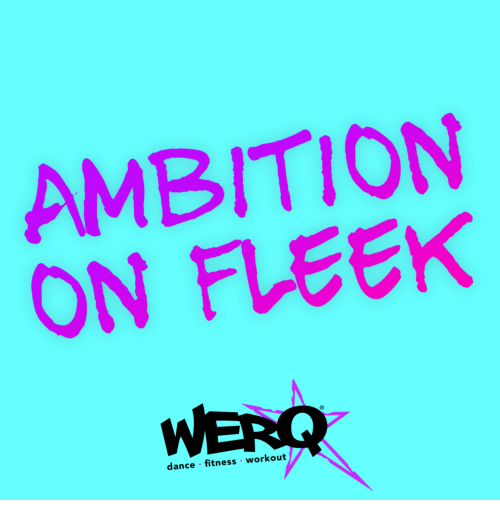 On Fleek, Dance, and Fitness: AMBITIONN  ON FLEEK  WERQ  dance fitness workout