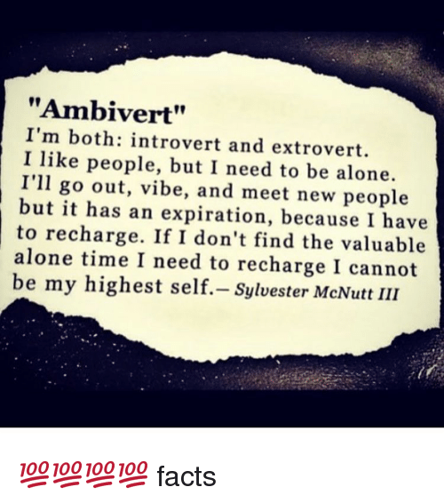 ambiverts dating If you are dating an introvert, it may be easy for you to inadvertently dominate conversations this isn't because introverts are less talkative than extroverts or ambiverts, but they are often more conservative with their words.