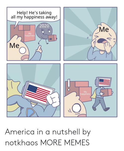 In A: America in a nutshell by notkhaos MORE MEMES