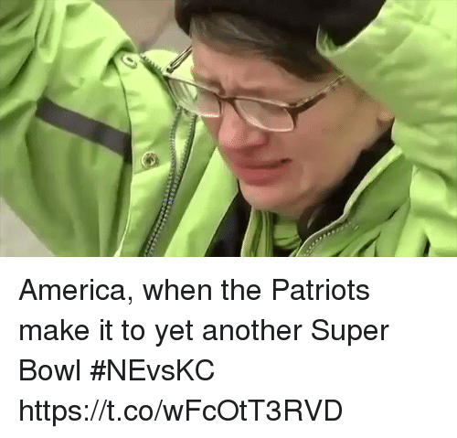 America, Patriotic, and Sports: America, when the Patriots make it to yet another Super Bowl #NEvsKC https://t.co/wFcOtT3RVD