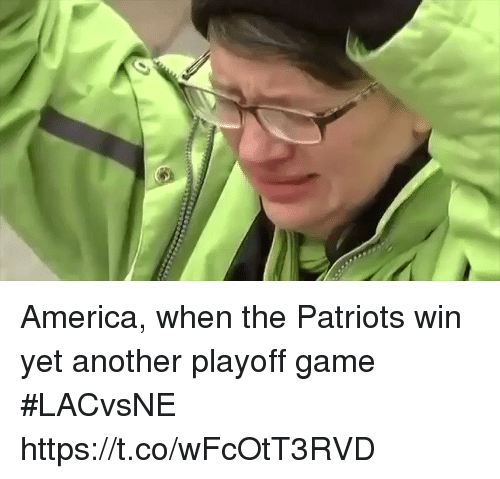 America, Patriotic, and Sports: America, when the Patriots win yet another playoff game #LACvsNE https://t.co/wFcOtT3RVD