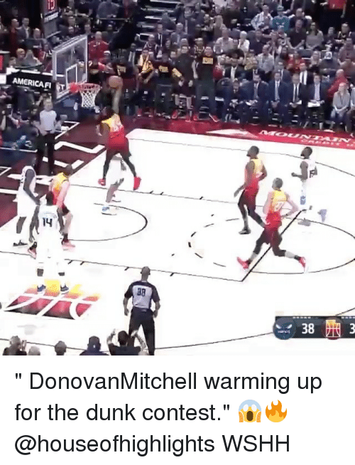 "warming-up: AMERICAF  14  38 "" DonovanMitchell warming up for the dunk contest."" 😱🔥 @houseofhighlights WSHH"