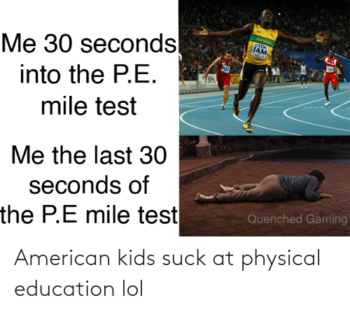 Physical: American kids suck at physical education lol