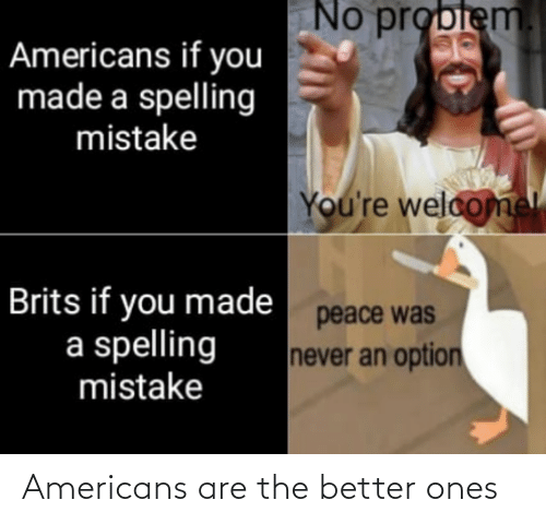 better: Americans are the better ones