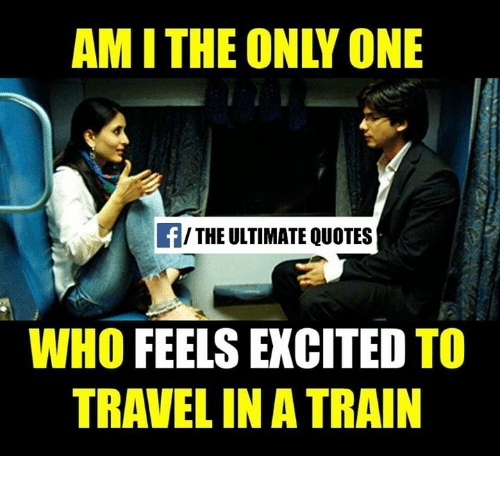 Ami The Ony One The Ultimate Quotes Who Feels Excited To Travel In