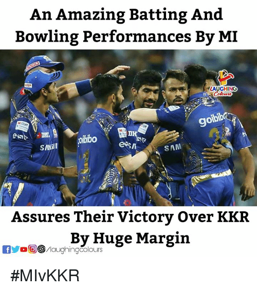 Bowling, Amazing, and Indianpeoplefacebook: An Amazing Batting And  Bowling Performances By MI  AUGHING  goi  9  bib  SAM  Assures Their Victory Over KKR  By Huge Margin #MIvKKR
