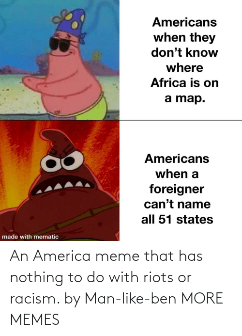 riots: An America meme that has nothing to do with riots or racism. by Man-like-ben MORE MEMES