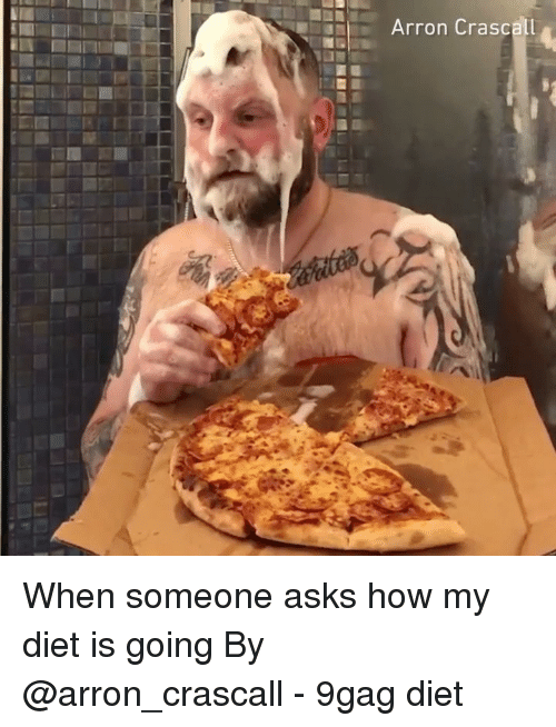 9gag, Memes, and Diet: an Arron Crascall When someone asks how my diet is going By @arron_crascall - 9gag diet